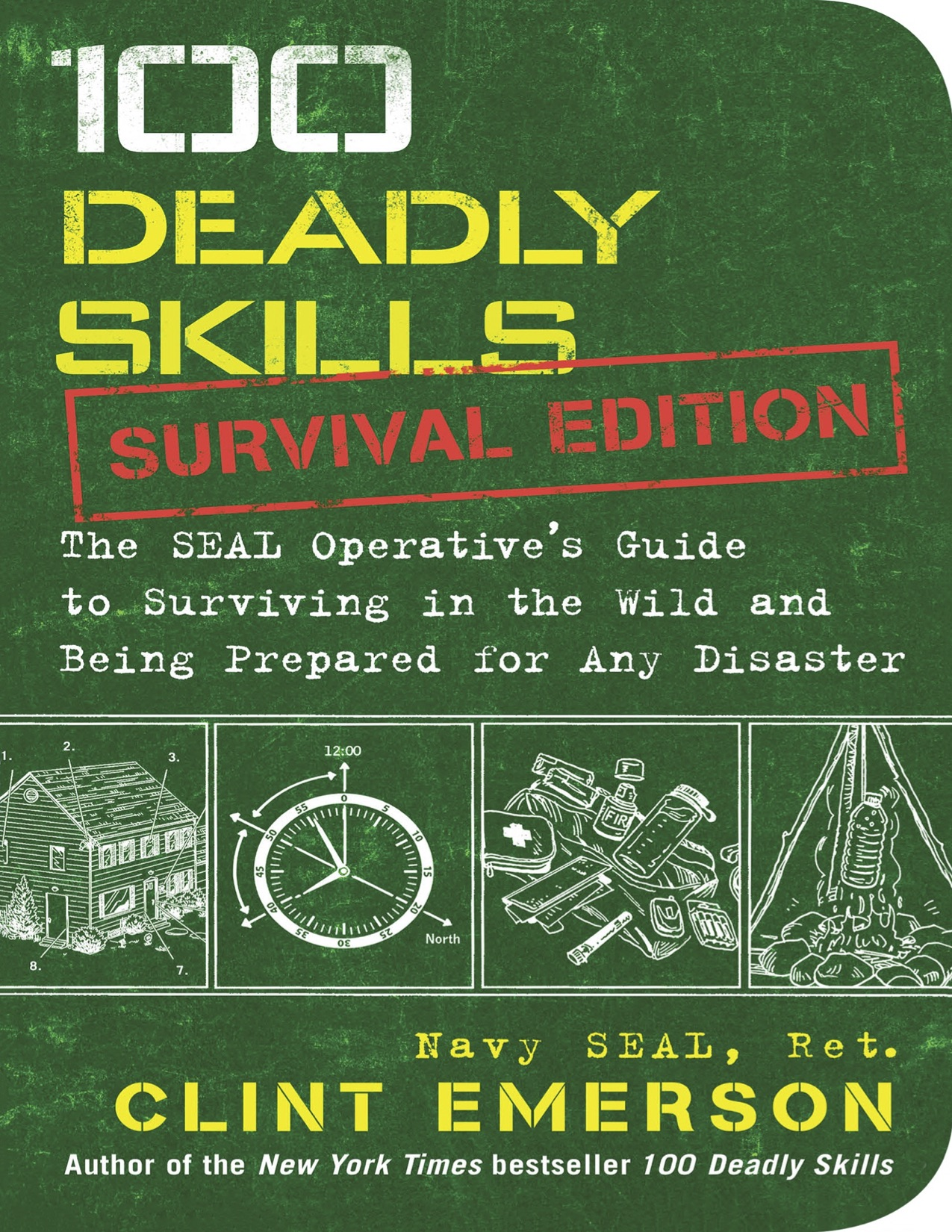 100 Deadly Skills Survival Edition The SEAL Operative's Guide to Surviving in t.jpg